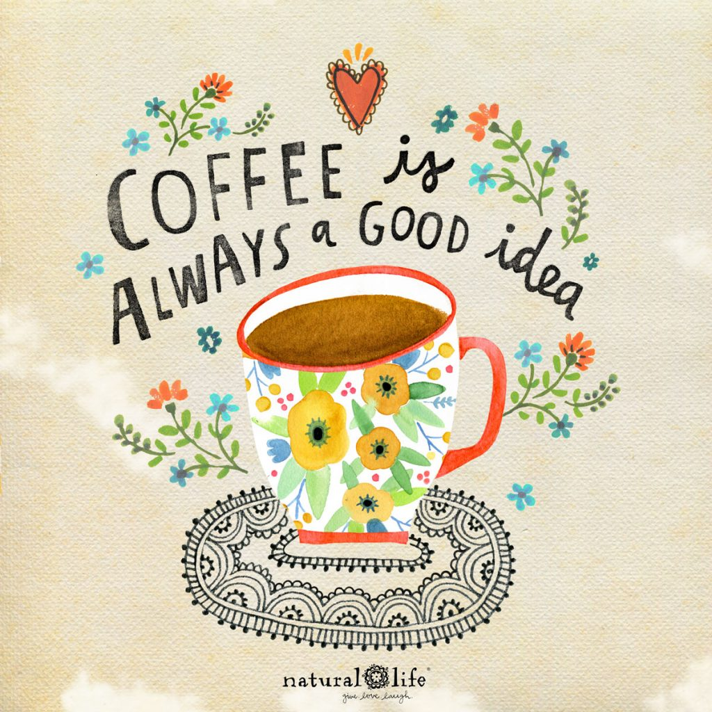 Coffee is always a good idea art graphic