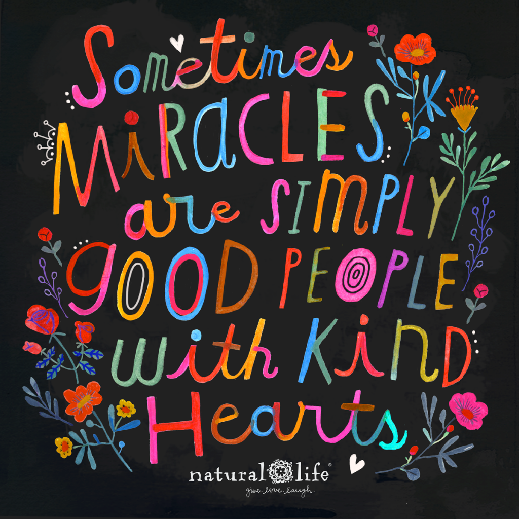 Sometimes Miracles Are Simply Good People With Kind Hearts art graphic