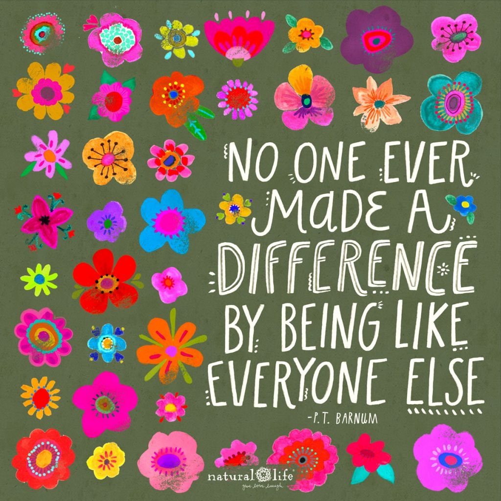 No one ever made a difference by being like everyone else graphic
