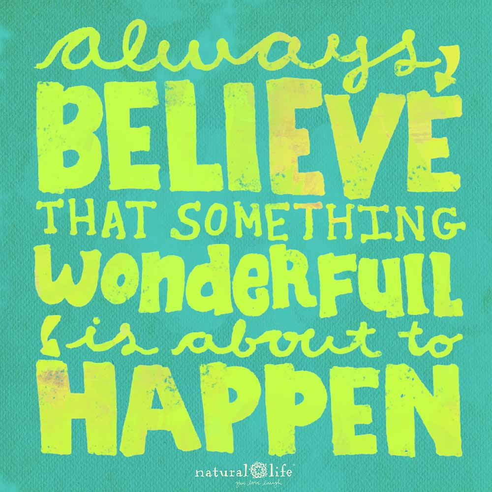Always believe something wonderful is about to happen art graphic