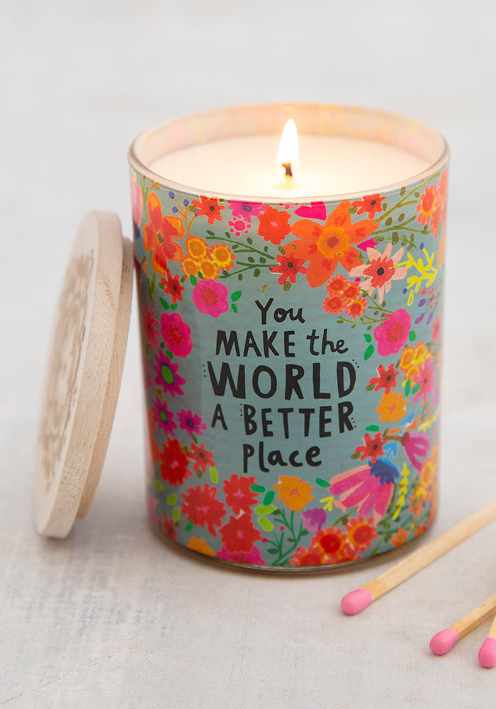 """Soy Candle makes the perfect gifts for friends. Sentiment says """"You make the world a better place"""""""
