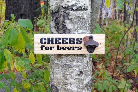 """Cheers For Beers"" wall mounted bottle opener"