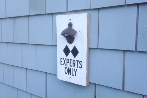 """Experts Only"" wall mounted bottle opener"