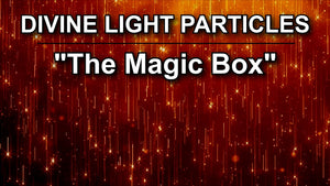"""The Magic Box"" Divine Light Particles Meditation Music to Revitalize the Heart of the Planet (1 Hour Track)"