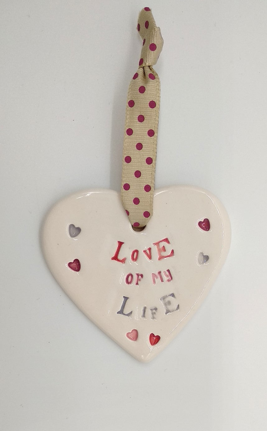 Love of my life handmade ceramic hanging heart