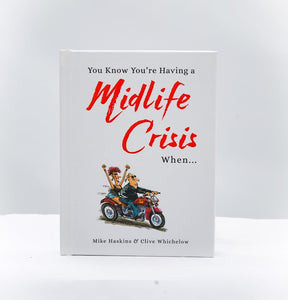 You know you're having a midlife crisis when... book