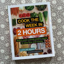 Load image into Gallery viewer, Cook the week in 2 hours book
