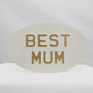 Best Mum sign (large oval) - cream gold text