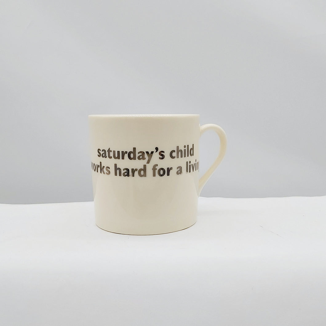 Saturday's child... mug