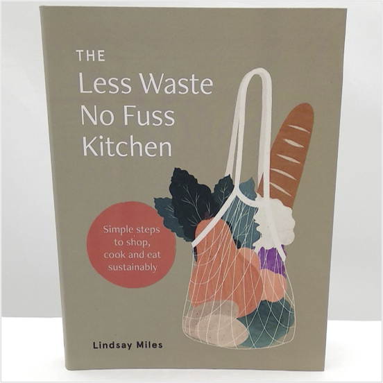Less waste no fuss kitchen book