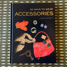 Load image into Gallery viewer, 50 Ways To Wear Accessories - Book