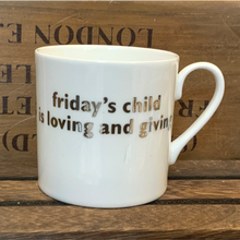 Load image into Gallery viewer, Friday's child... mug white platinum