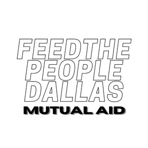 Feed the People Dallas Mutual Aid