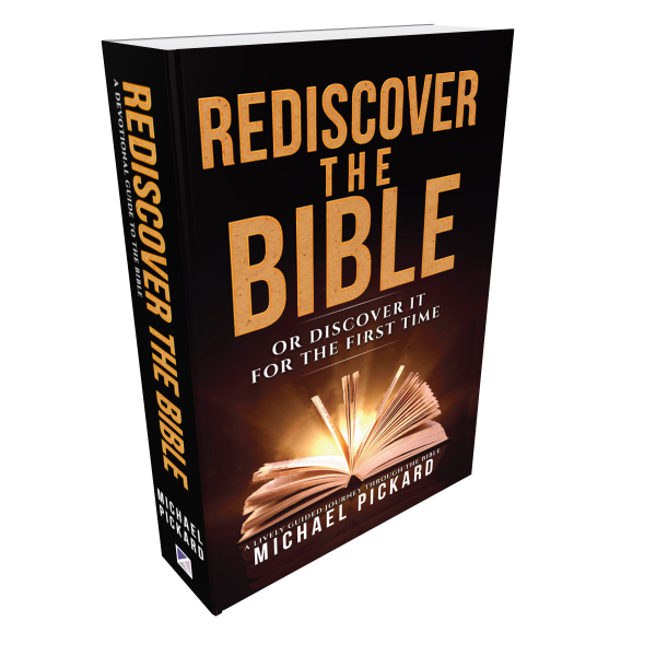 Rediscover The Bible – Or Discover it for the First Time