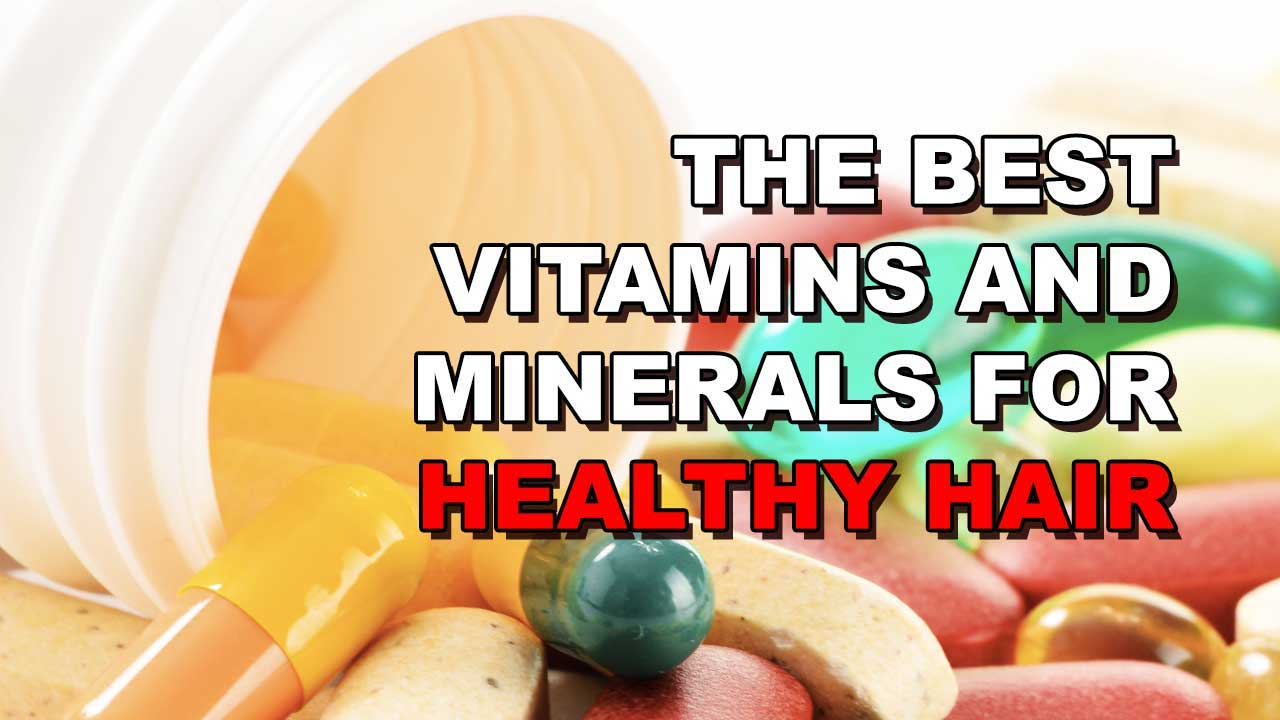 The 4 Best Vitamins & Minerals For Healthy Hair