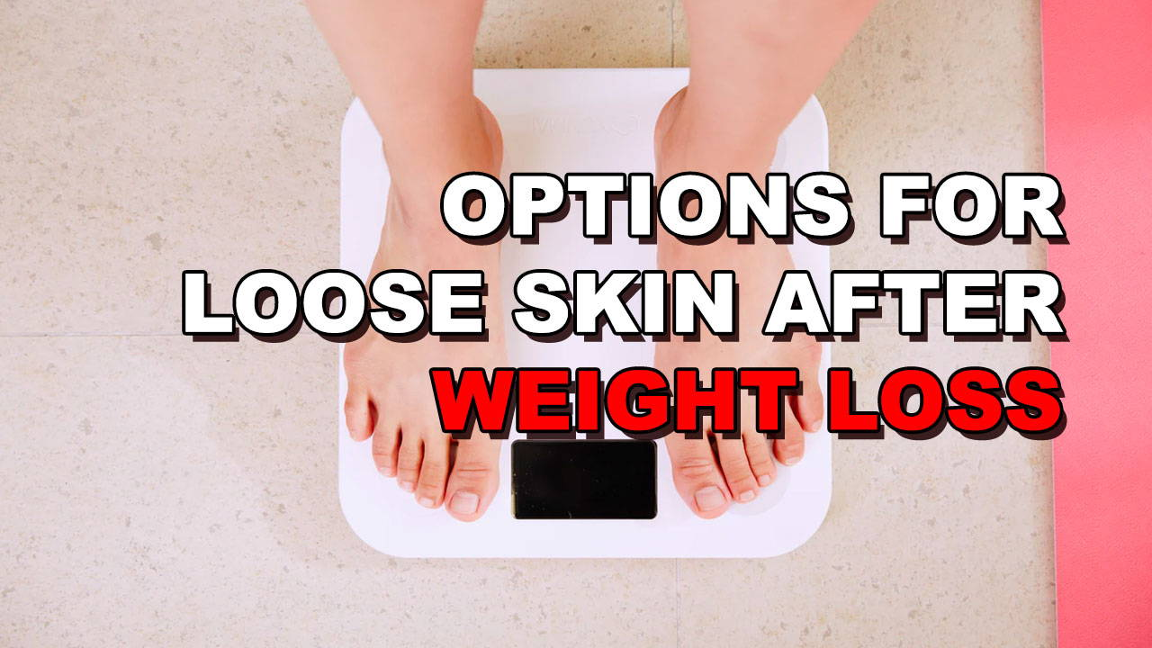 Options For Dealing With Loose Skin After Weight Loss