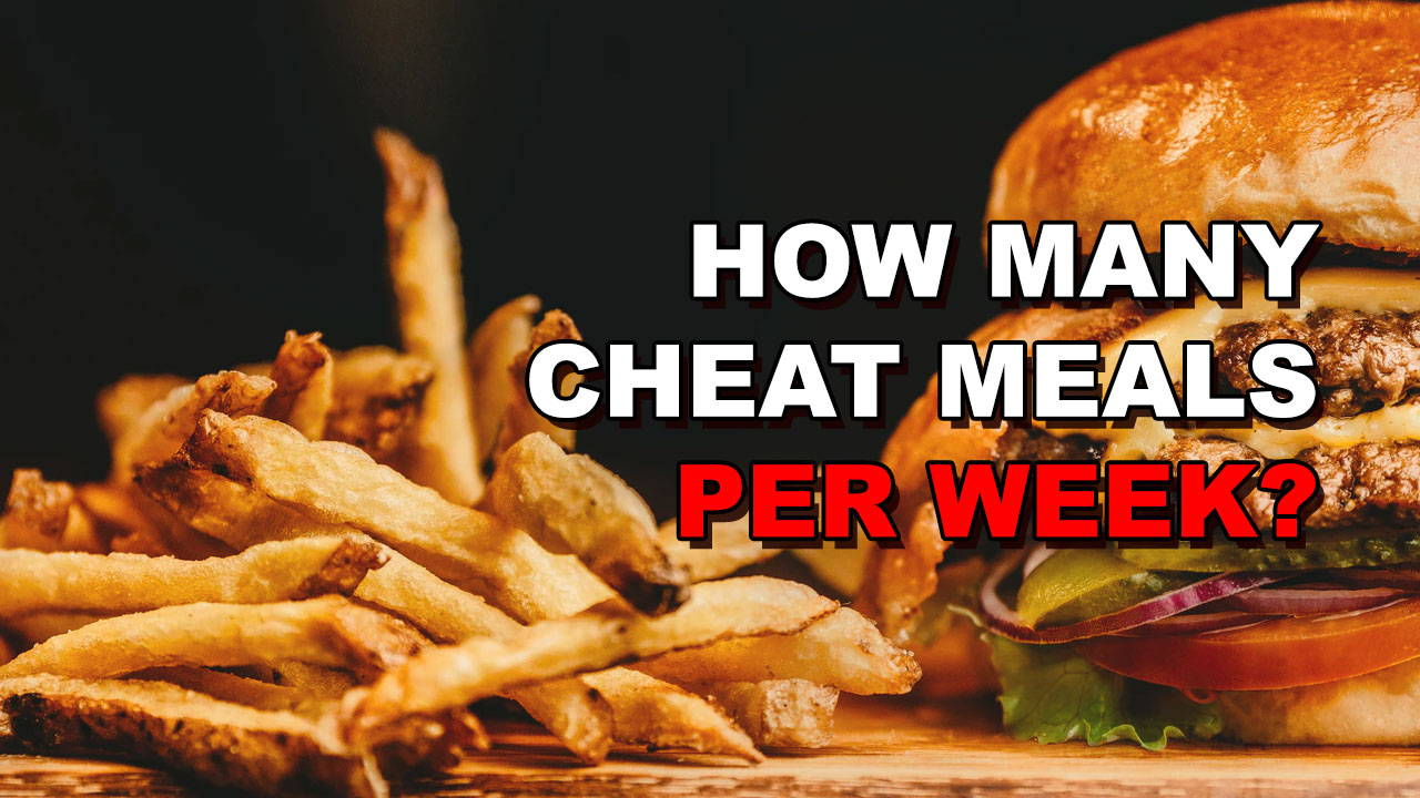 How Many Cheat Meals Should You Allow Yourself Per Week?