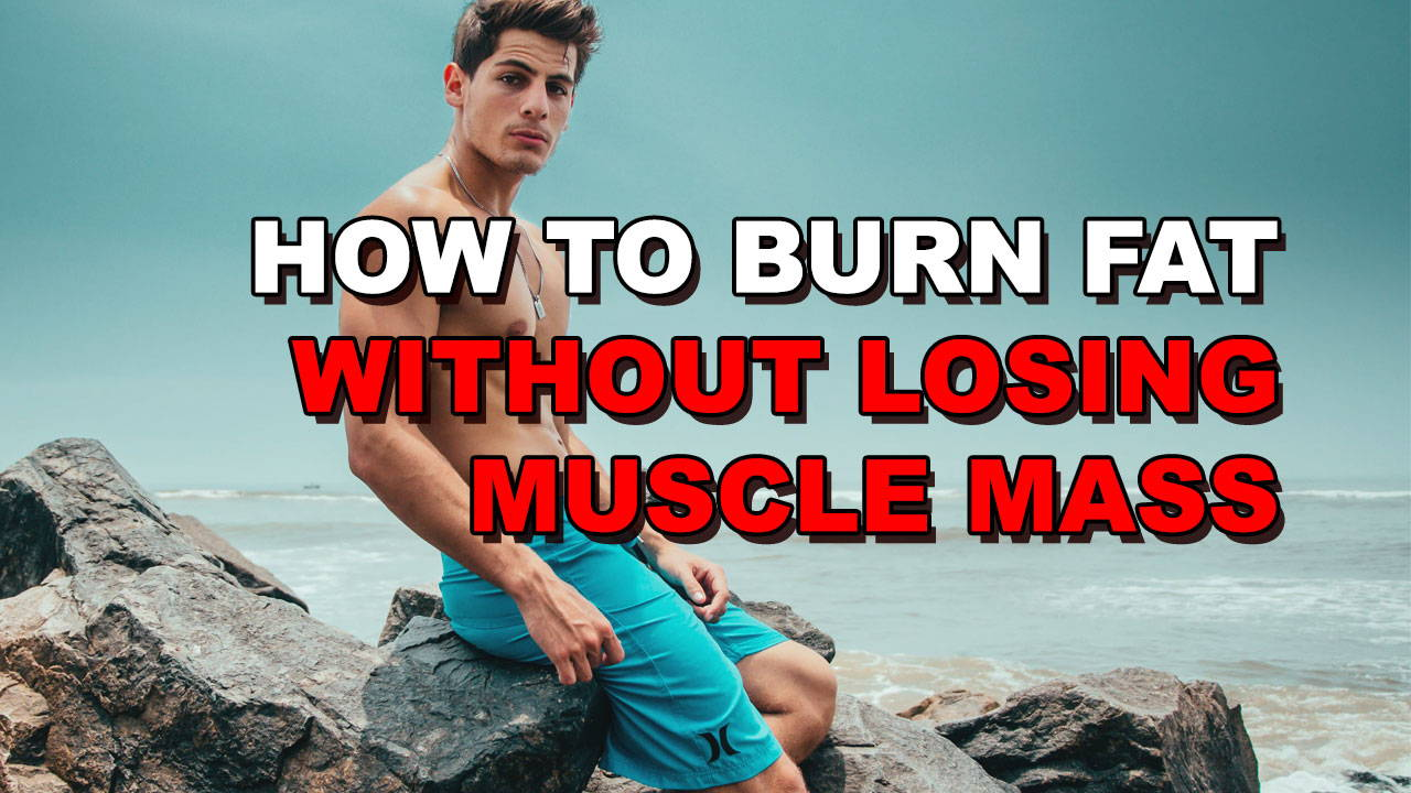 The 4 Most Effective Ways To Lose Fat Without Losing Muscle