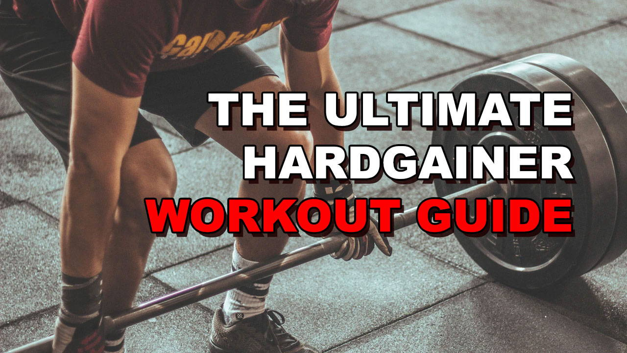 The Ultimate Hard Gainer Workout Guide – Guaranteed Gains