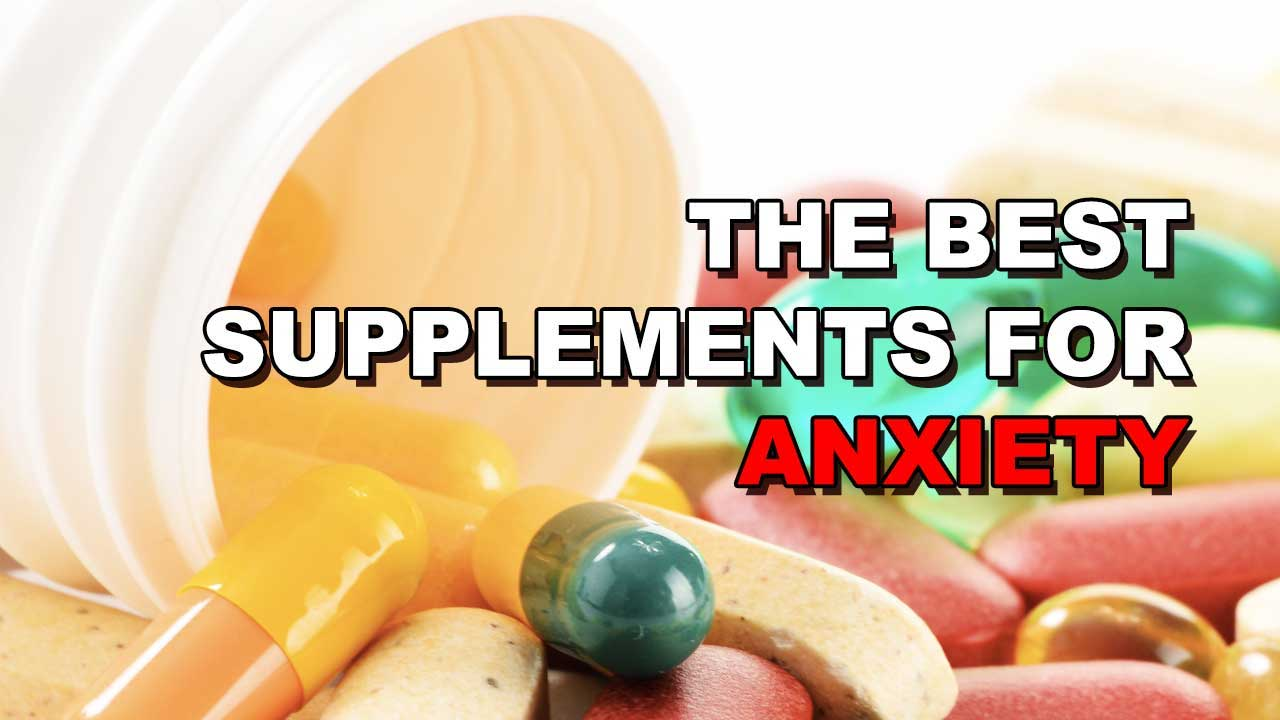 The 4 Best Supplements For Reducing Anxiety