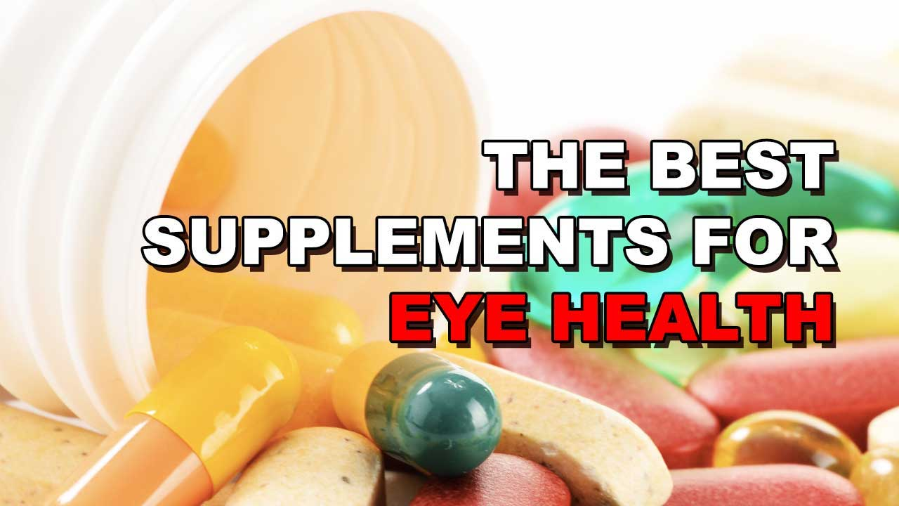 The 4 Best Supplements For Supporting Eye Health