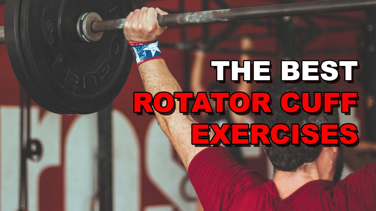 The 5 Best Rotator Cuff Exercises You Can Do