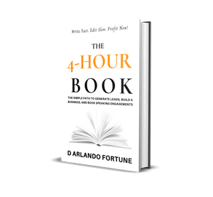 The 4-Hour Book: The Simple Path to Generate Leads, Build A Business, and Book Speaking Engagements