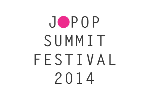 Jpop Summit Festival 2014 in San Francisco's Japan Town Giveaway!
