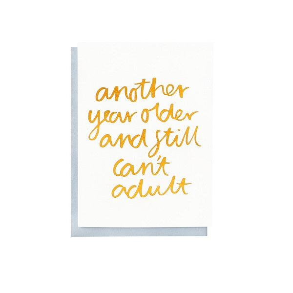 Still Can't Adult Foiled Greeting Card