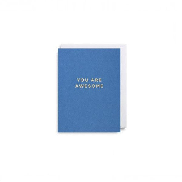 You Are Awesome - mini | Card