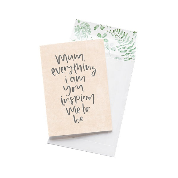 Emma Kate Co | Mum, everything I am you inspired me to be | Card