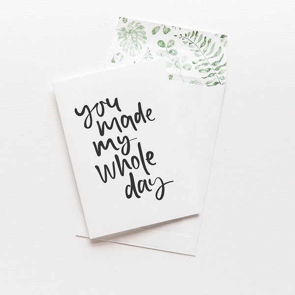 Emma Kate Co | You Made My Whole Day | Card