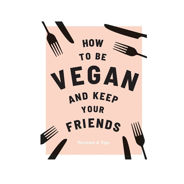 How to be Vegan and Keep Your Friends | Book