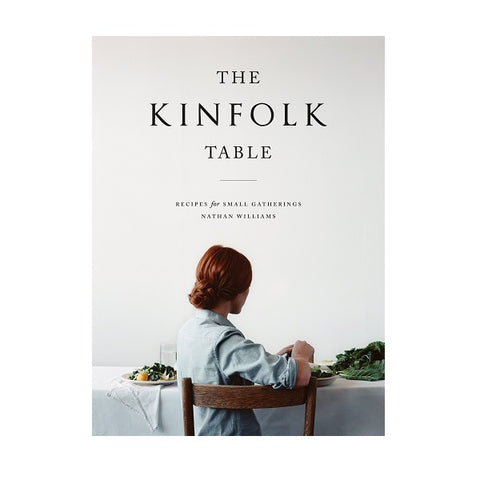 The Kinfolk Table : Recipes for Small Gatherings | Book