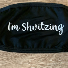 "Load image into Gallery viewer, ""I'm Shvitzing"" Face Mask Black with White Writing"