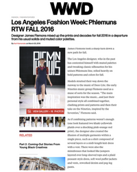 WWD - Los Angeles Fashion Week: Phlemuns RTW FALL 2016