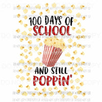 100 days of school and still poppin Sublimation transfers Heat Transfer