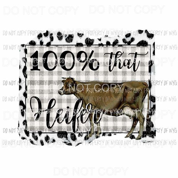 100% That Heifer brown cow grey plaid leopard Sublimation transfers Heat Transfer