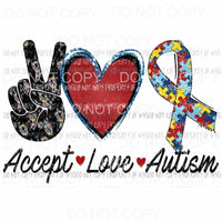 Accept Love Autism # 3 Sublimation transfers Heat Transfer
