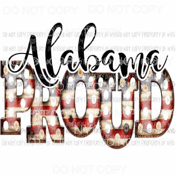 Alabama Proud Sublimation transfers 4th july america USA Heat Transfer