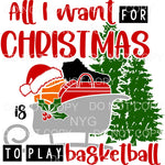 All I Want For Christmas Is To Play Basketball Sublimation