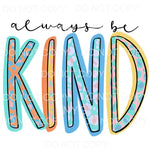 Always Be Kind Pastel Leopard Sublimation transfers - Heat