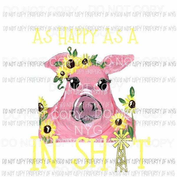 As Happy As A Pig In Shit #1 yellow Sublimation transfers Heat Transfer