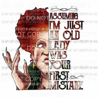 Assuming Im Just An Old Lady First Mistake color Bette Midler Hocus Pocus Sublimation transfers Heat Transfer