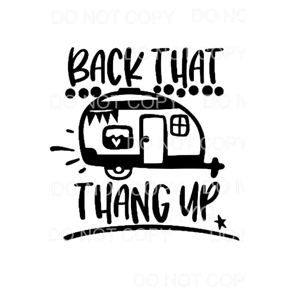 Back that thang up camper Sublimation transfers - Heat