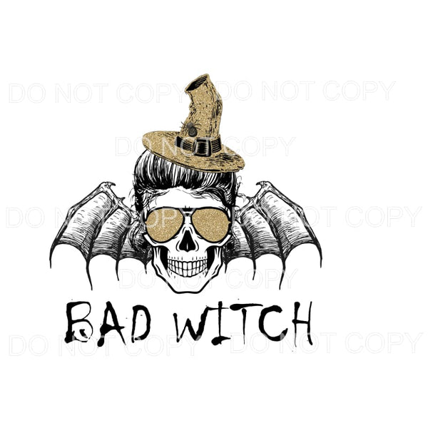 Bad Witch # 5 skull bat witch Halloween fall Sublimation