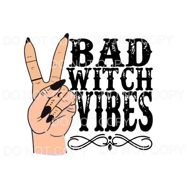 Bad Witch Vibes Sublimation transfers - Heat Transfer