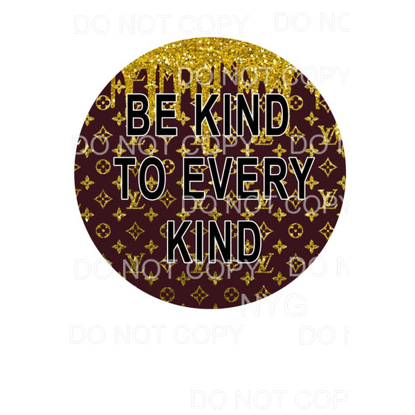 Be Kind To Every Kind #6 LV Louis Vuitton Gold Paint Drip