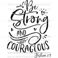 Be Strong and Courageous Joshua 1:9 floral Sublimation transfers Heat Transfer