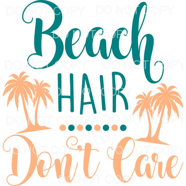 Beach Hair Don't Care Palm Trees Sublimation transfers -
